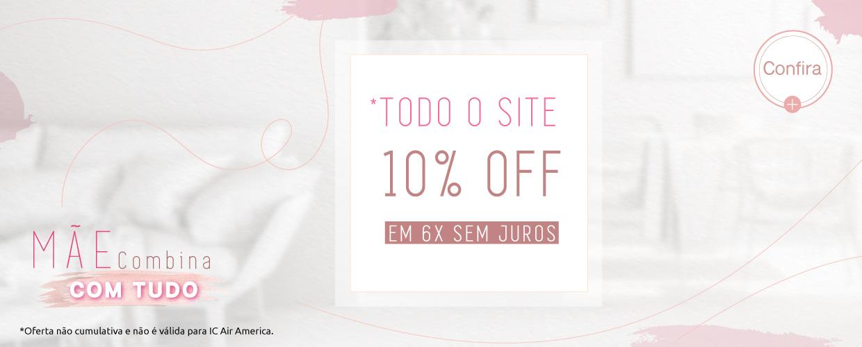 Todo o Site 10% OFF em 6X - Mãe Combina com Tudo!