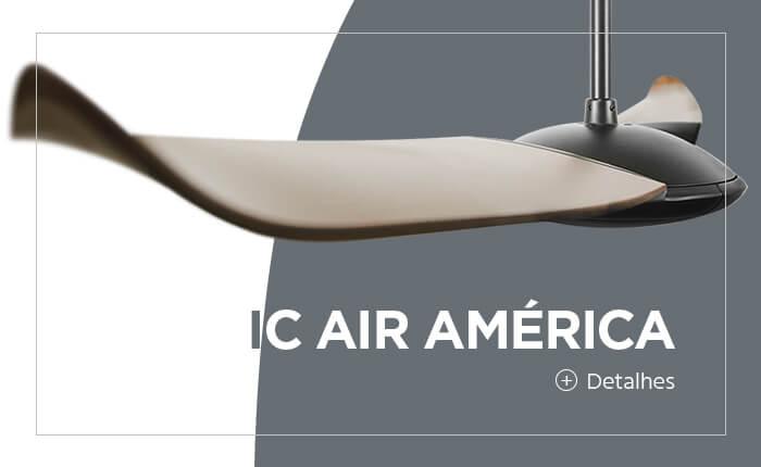 O mais sofisticado Ventilador de Teto Spirit - Linha IC Air America